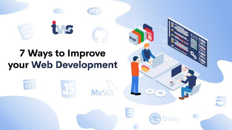 7 Ways To Improve Your Web Development