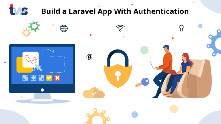 How to Develop a Laravel App With Authentication?
