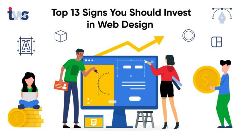 Top 13 Signs You Should Invest in Web Design