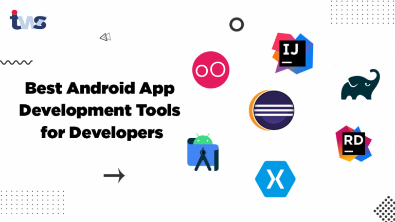 9 Best Android App Development Tools (IDE) for Developers