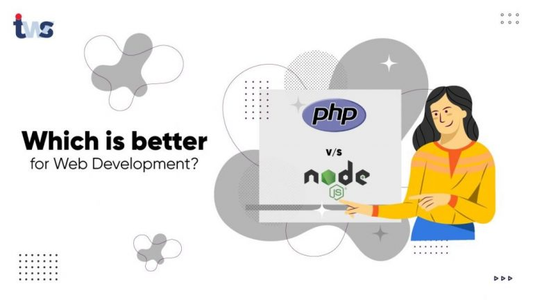 Nodejs vs PHP – Which is Better for Web Development?